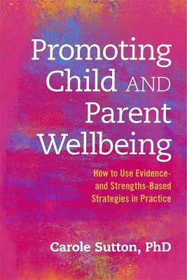 Promoting Child and Parent Wellbeing book