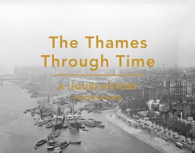 The Thames Through Time by Stephen Croad