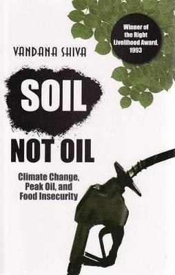 Soil Not Oil by Vandana Shiva