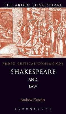 Shakespeare and Law by Andrew Zurcher