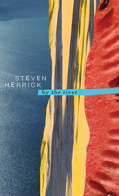 By the River by Steven Herrick