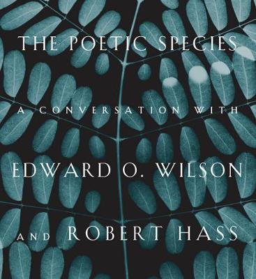 The Poetic Species by Edward O. Wilson