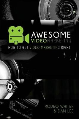 Awesome Video Marketing by Rodeo Whiter