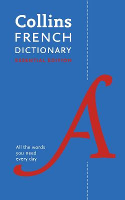 Collins French Dictionary Essential edition by Collins Dictionaries