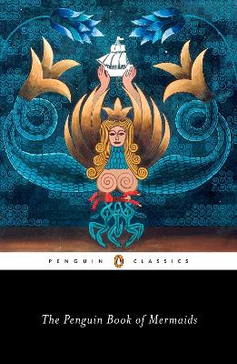 The Penguin Book of Mermaids book