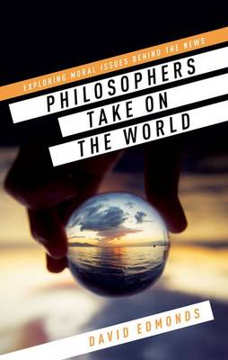 Philosophers Take On the World by David Edmonds
