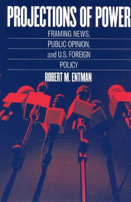 Projections of Power by Robert M. Entman