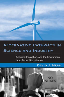 Alternative Pathways in Science and Industry by David J. Hess