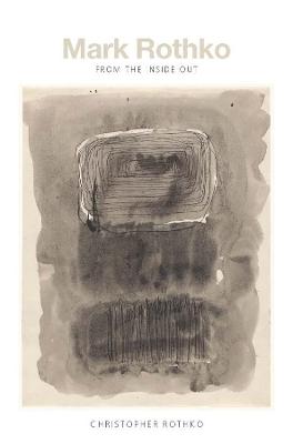 Mark Rothko by Christopher Rothko