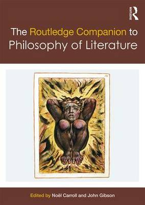 The Routledge Companion to Philosophy of Literature by Noel Carroll
