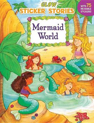 Mermaid World: Glow Sticker St by Tammie Lyon
