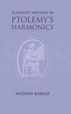 Scientific Method in Ptolemy's Harmonics by Andrew Barker