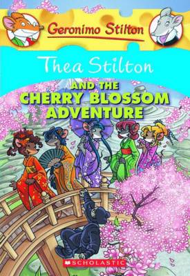 Thea Stilton: #6 Thea Stilton and the Cherry Blossom Adventure by Thea Stilton
