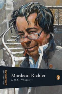 Extraordinary Canadians: Mordecai Richler by M.G. Vassanji
