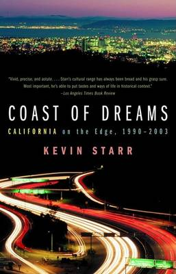 Coast of Dreams by Adjunct Professor of History Kevin Starr