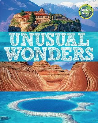 Worldwide Wonders: Unusual Wonders by Clive Gifford