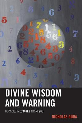 Divine Wisdom and Warning by Nicholas Gura