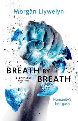 Breath by Breath: Book Three Step by Step by Morgan Llywelyn