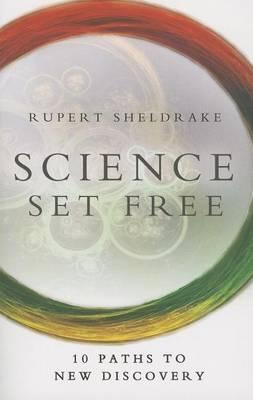 Science Set Free by Rupert Sheldrake