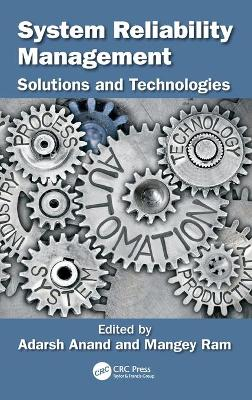 System Reliability Management: Solutions and Technologies by Adarsh Anand