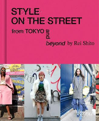 Style on the Street: From Tokyo and Beyond by Rei Shito