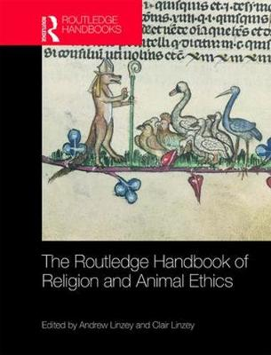 The Routledge Handbook of Religion and Animal Ethics by Andrew Linzey