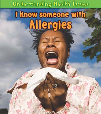 I Know Someone with Allergies by Vic Parker