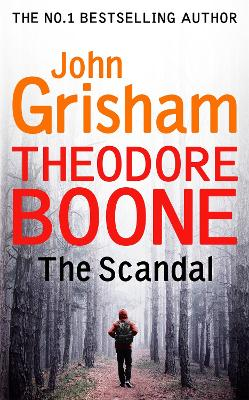 Theodore Boone: The Scandal by John Grisham