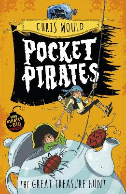 Pocket Pirates: The Great Treasure Hunt by Chris Mould