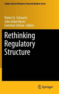 Rethinking Regulatory Structure by Robert A. Schwartz