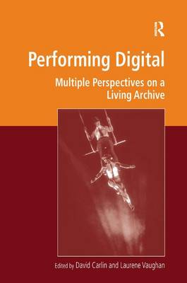 Performing Digital by David Carlin