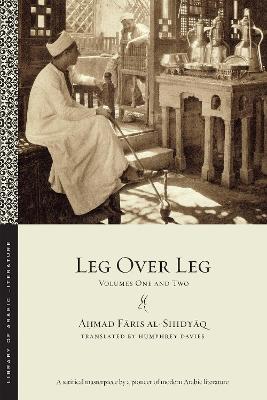 Leg over Leg by Ahmad Faris Al-Shidyaq