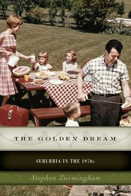 The Golden Dream by Stephen Birmingham