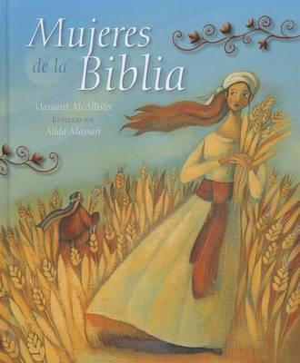 Mujeres de La Biblia (Women of the Bible) by Margaret McAllister