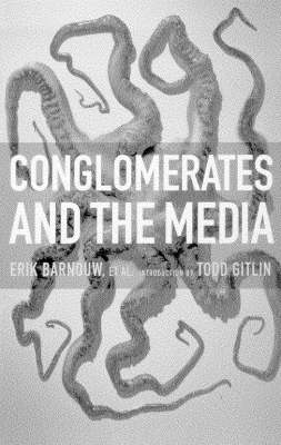 Conglomerates And The Media book