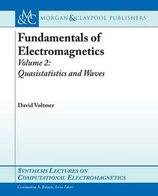 Fundamentals of Electromagnetics Fundamentals of Electromagnetics 2 Volume 2 by David R. Voltmer