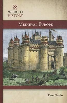 Medieval Europe by Don Nardo