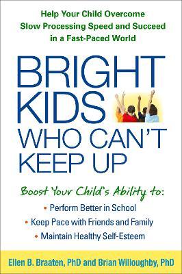 Bright Kids Who Can't Keep Up by Ellen Braaten