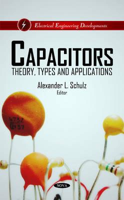 Capacitors by Alexander L. Schulz