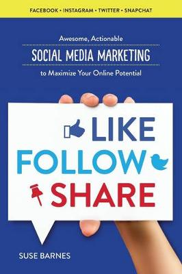 Like, Follow, Share by Suse Barnes