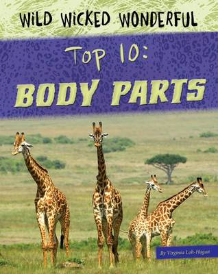 Top 10: Body Parts by Virginia Loh-Hagan