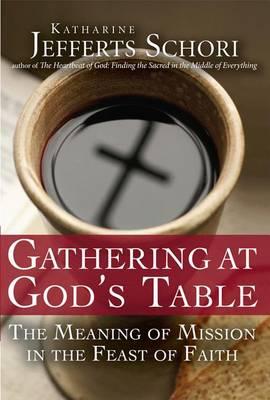 Gathering at God's Table by Katherine Jefferts Schori