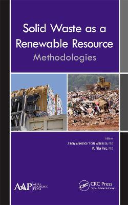 Solid Waste as a Renewable Resource: Methodologies by Jimmy Alexander Faria Albanese