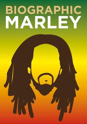 Biographic: Marley: Great Lives in Graphic Form book