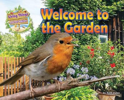 Welcome to the Garden by Ruth Owen