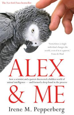 Alex and Me by Irene Maxine Pepperberg