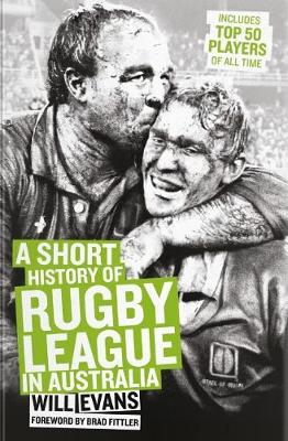 Short History of Rugby League in Australia by Will Evans