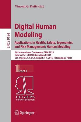 Digital Human Modeling: Applications in Health, Safety, Ergonomics and Risk Management: Human Modeling by Vincent G. Duffy
