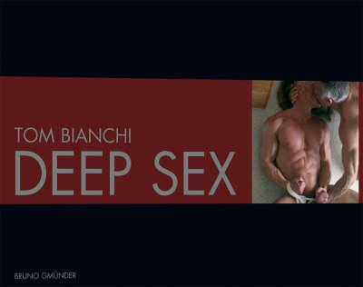 Deep Sex by Tom Bianchi