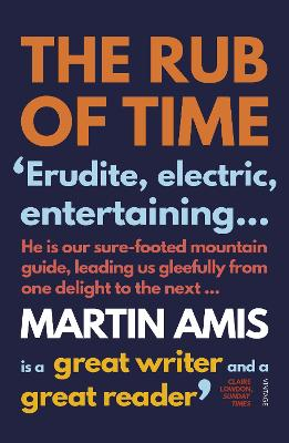 Rub of Time by Martin Amis